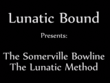 Free! Somerville Bowline: The Lunatic Method
