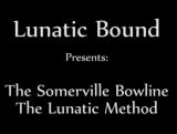 Free! Somerville Bowline: The Lunatic Method
