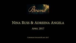 BOUND April 2017: Nina Russ and Adreena Angela - Video